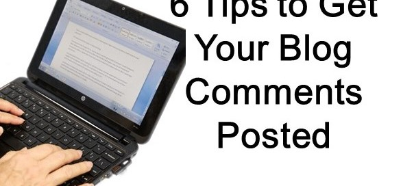 6 Tips to Get Your Blog Comments Posted