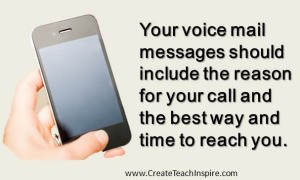 Voice mail messages should include the reason for your call