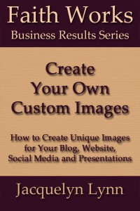 Create Your Own Custom Images - Jacquelyn Lynn - cover