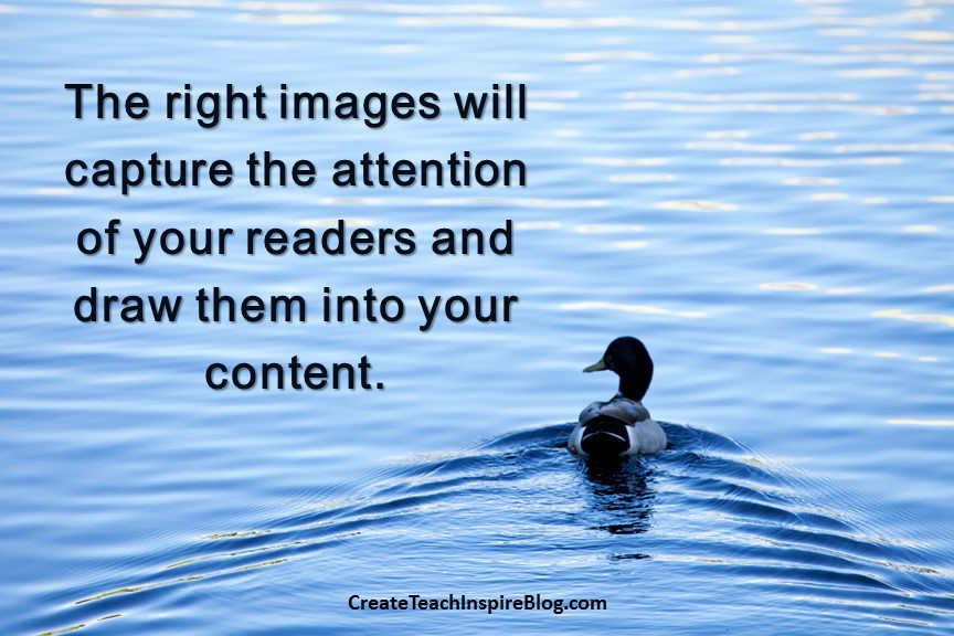 The right images will capture the attention of your readers and draw them into your content.