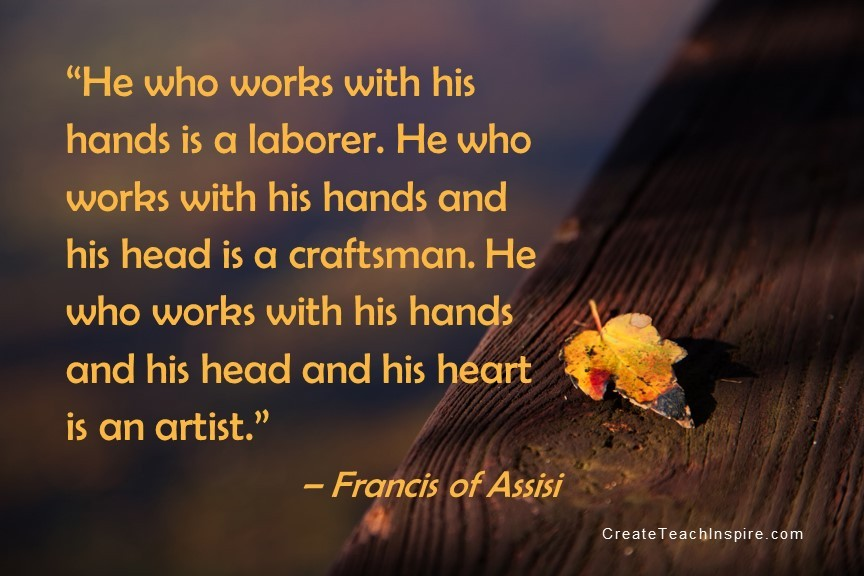 He who works with his hands - Francis of Assisi - Faith Works Images for Impact