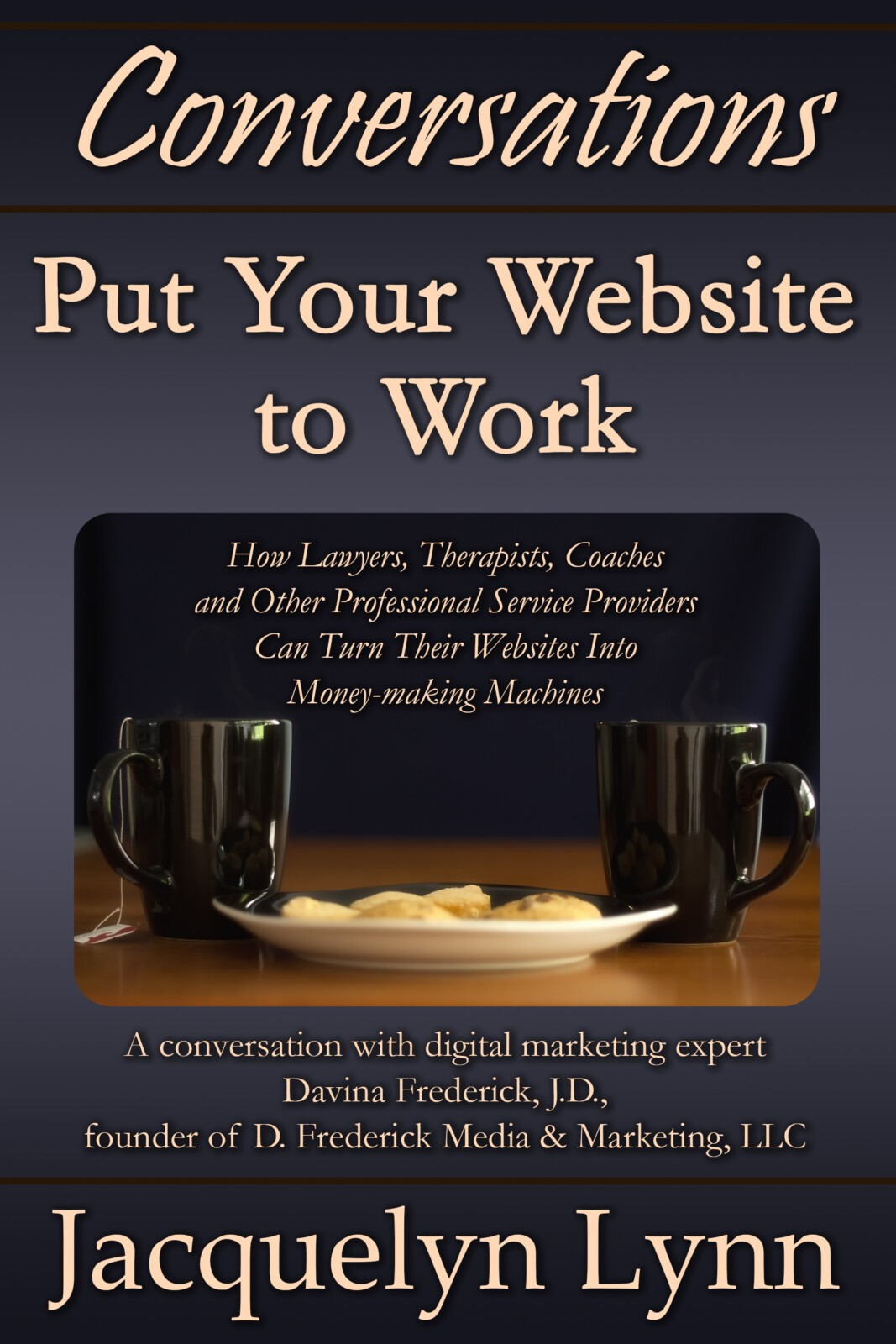 Conversations: Put Your Website to Work