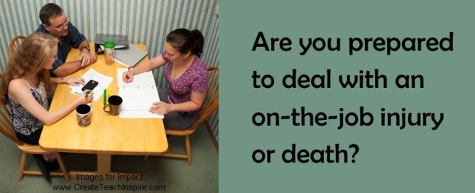 Are you prepared to deal with an on-the-job injury or death?
