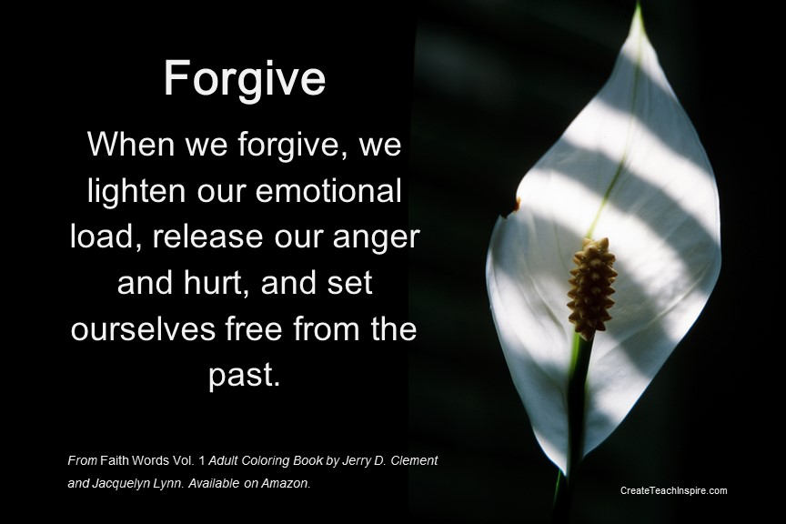 When we forgive, we set ourselves free from the past