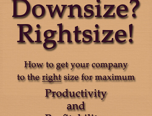 Downsize? Rightsizing is a Better Business Strategy