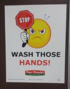 Stop Wash Those Hands - Papa Murphys