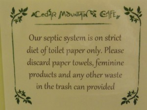 Our septic system is on a strict diet of toilet paper only.