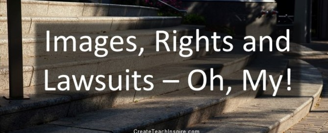 Images, Rights and Lawsuits – Oh, My!