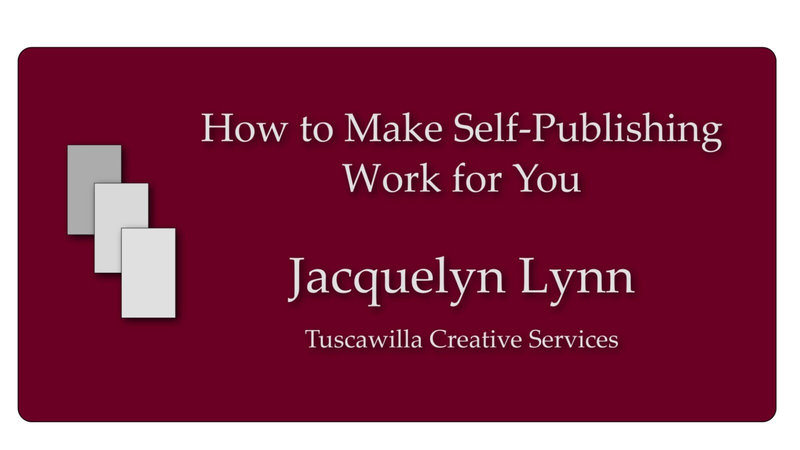How to Make Self-Publishing Work for You - Jacquelyn Lynn