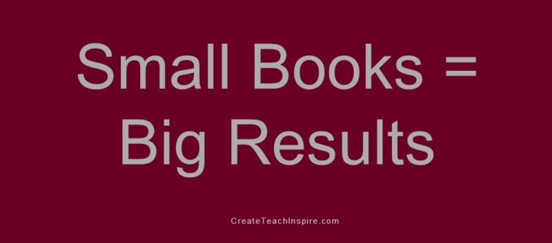Small Books = Big Results