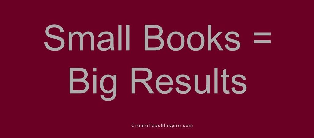 Small Books = Big Results