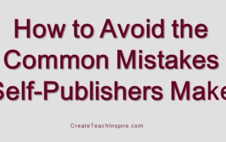 How to Avoid the Common Mistakes Self-Publishers Make