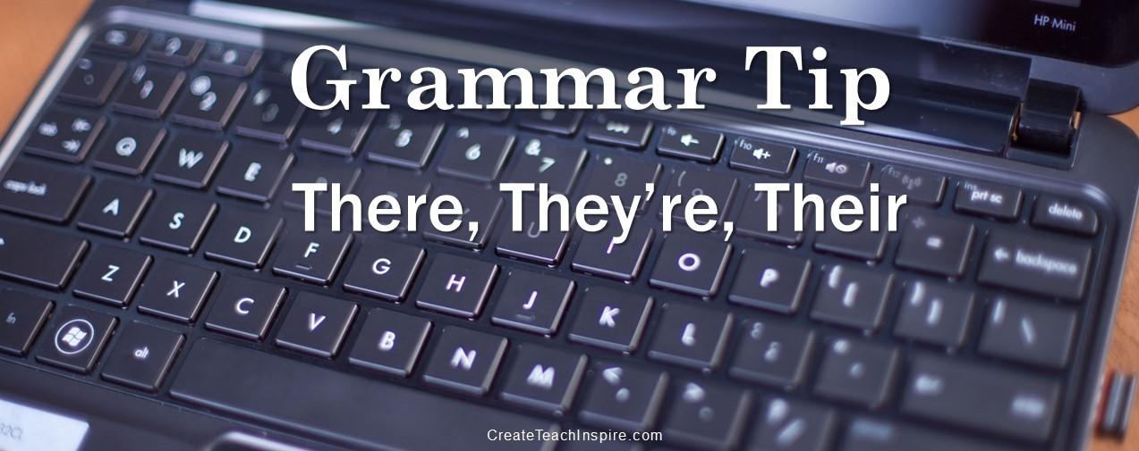 Grammar Tip: There, They're, Their - Jacquelyn Lynn