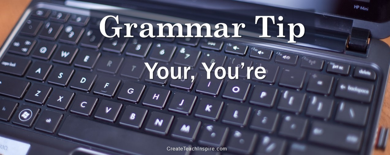 Grammar Tip: Your, You're