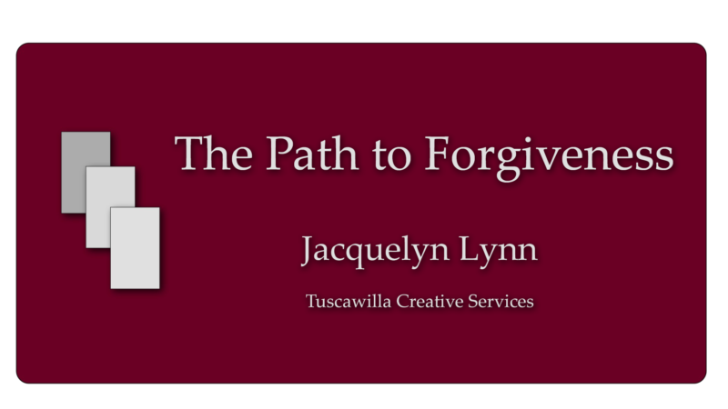 The Path to Forgiveness - Jacquelyn Lynn