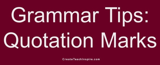 Grammar Tip: Quotation Marks