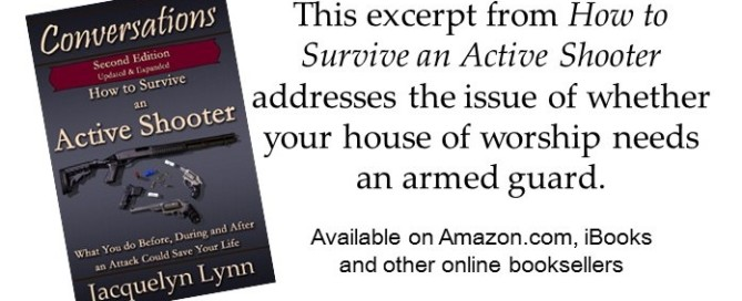 Does your house of worship need an armed guard? How to Survive an Active Shooter - Jacquelyn Lynn