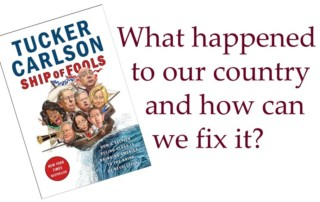 Ship of Fools - Tucker Carlson - What happened to our country and how can we fix it?