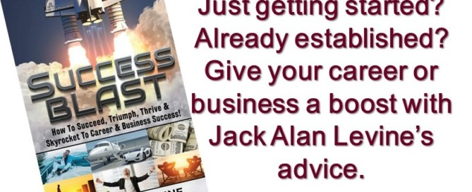 Give your career and business a boost with Jack Alan Levine's advice