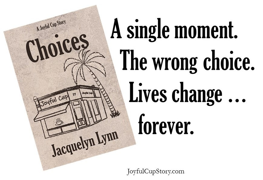 Choices by Jacquelyn Lynn
