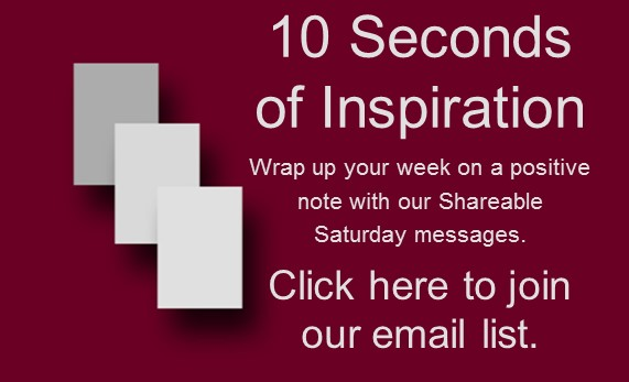 Shareable Saturday: 10 Seconds of Inspiration to Wrap Up Your Week