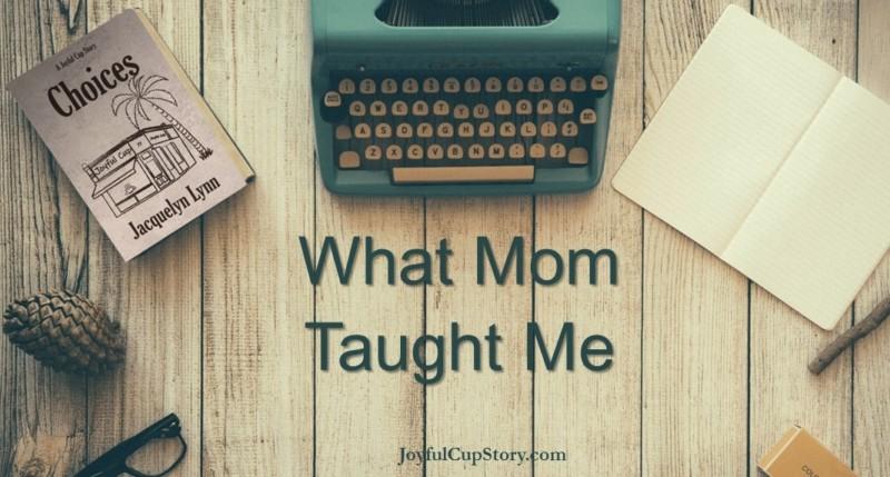 What Mom Taught Me - Jacquelyn Lynn