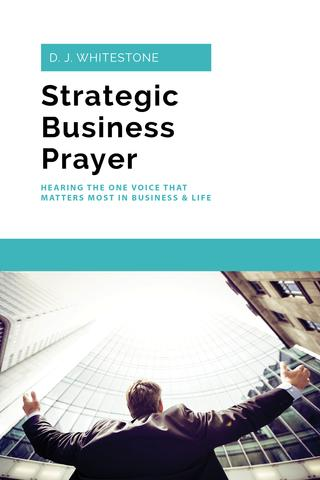 Strategic Business Prayer by D. J. Whitestone (cover)
