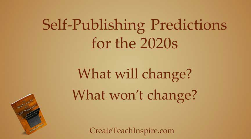 Self Publishing Predictions for the 2020s