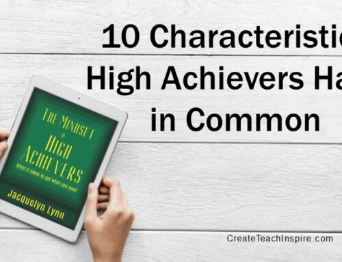 10 Characteristics High Achievers Have in Common