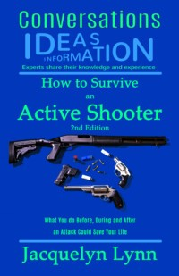 How to Survive an Active Shooter (Conversations) Jacquelyn Lynn (cover)